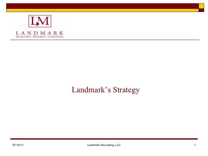 07/15/11 Landmark Recruiting, LLC Landmark's Strategy
