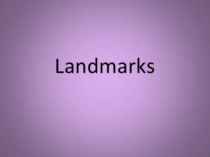 Landmarks <br />
