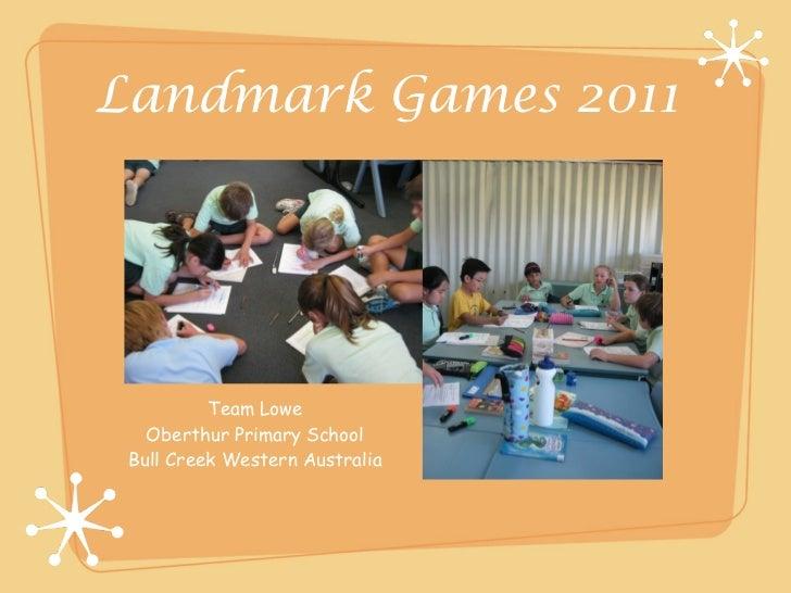 Landmark Games 2011          Team Lowe   Oberthur Primary School Bull Creek Western Australia
