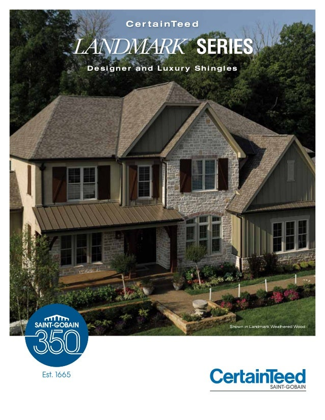 Shown In Landmark Weathered Wood Designer And Luxur Y Shingles Cer TainTeed