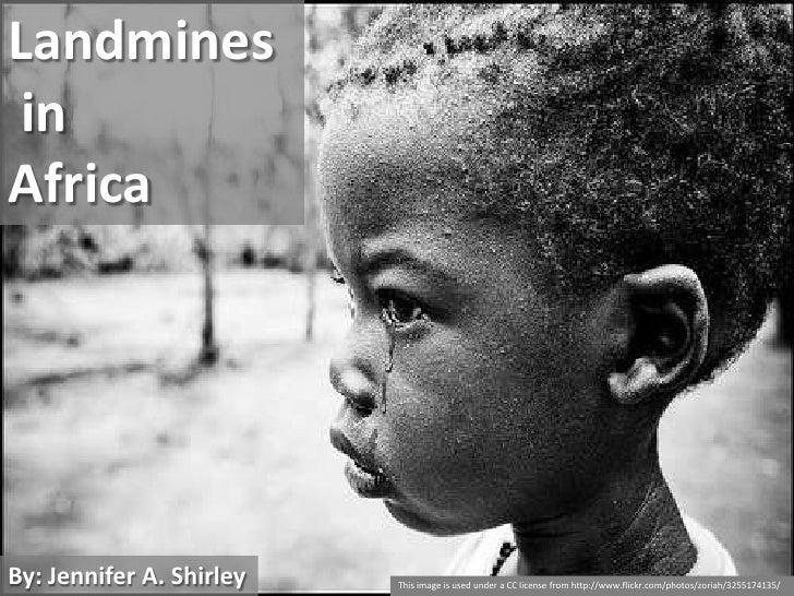 Landmines<br /> in <br />Africa<br />By: Jennifer A. Shirley<br />This image is used under a CC license from http://www.fl...