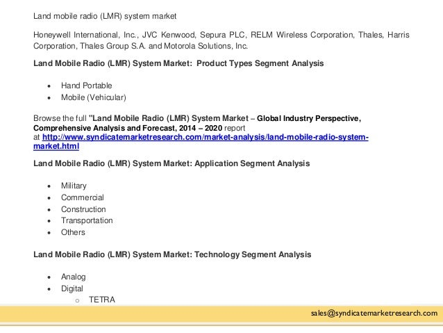 global lmr systems market The global market is further analyzed by the following types mobile lmr, and  portable lmr the report provides separate comprehensive analytics for the us, .
