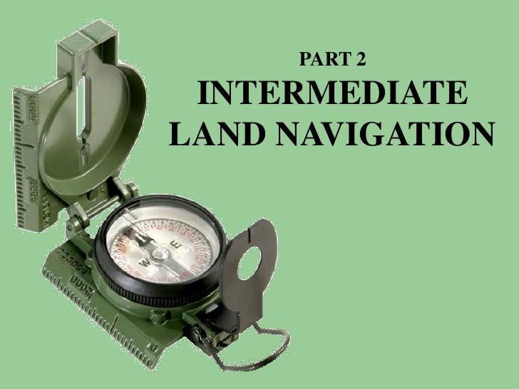 PART 2 INTERMEDIATELAND NAVIGATION