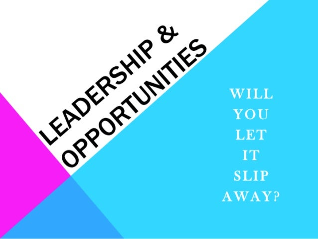 Leadership & Opportunities