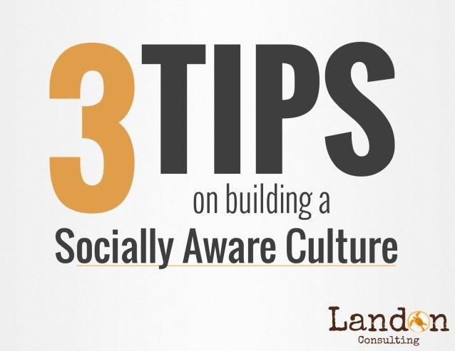 3 Tips on Building a Socially Aware Culture #socialculture