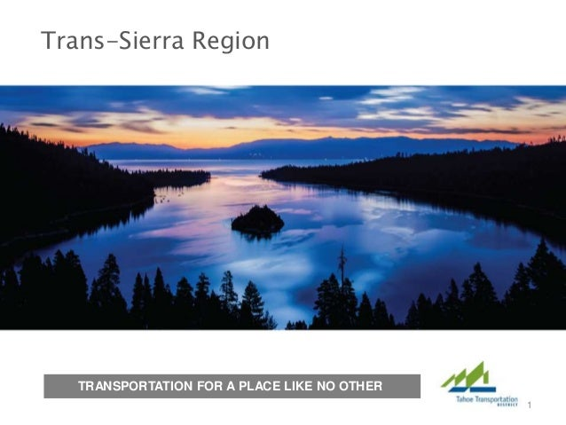 Trans-Sierra Region 1 TRANSPORTATION FOR A PLACE LIKE NO OTHER