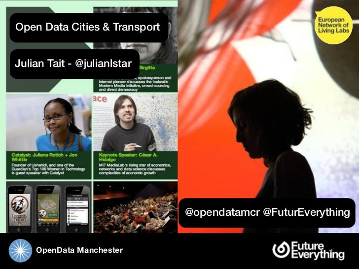 Open Data Cities & TransportJulian Tait - @julianlstar                               @opendatamcr @FuturEverything    Open...