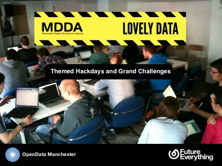 Themed Hackdays and Grand ChallengesOpenData Manchester