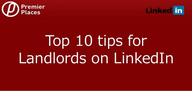 Top 10 tips for Landlords on LinkedIn