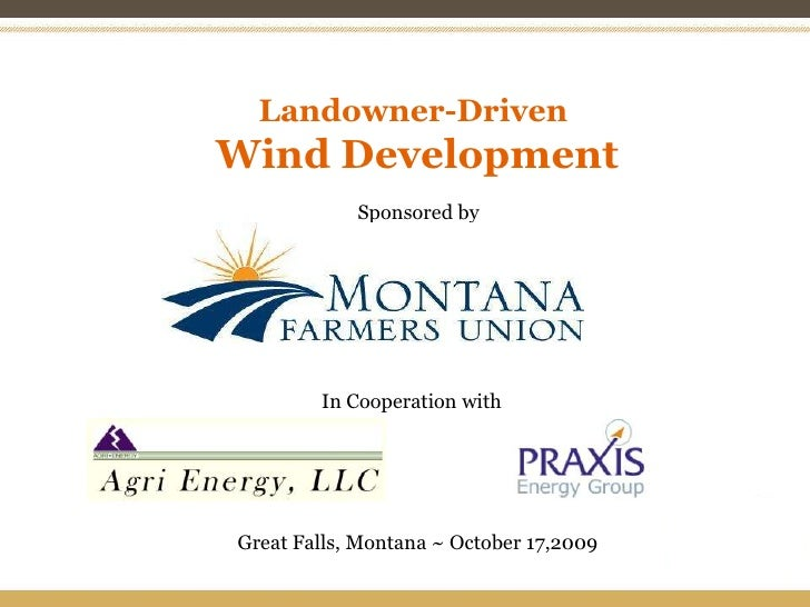Landowner-Driven<br />Wind Development<br />Sponsored by<br />In Cooperation with<br />Great Falls, Montana ~ October 17,2...