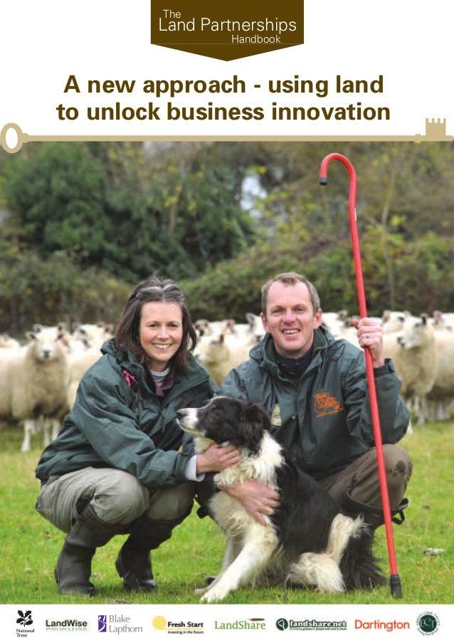 The        Land Partnerships                 Handbook A new approach - using landto unlock business innovation