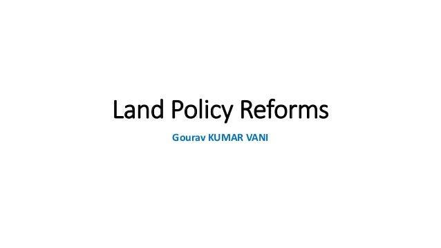 Land Policy Reforms Gourav KUMAR VANI