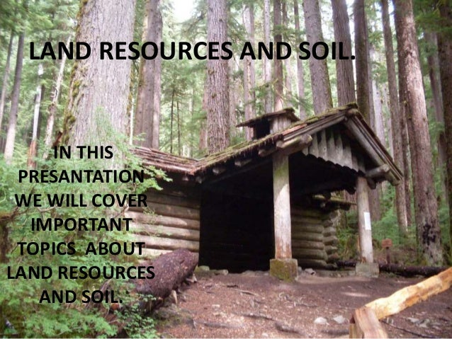 Land resources and soil for About soil resources