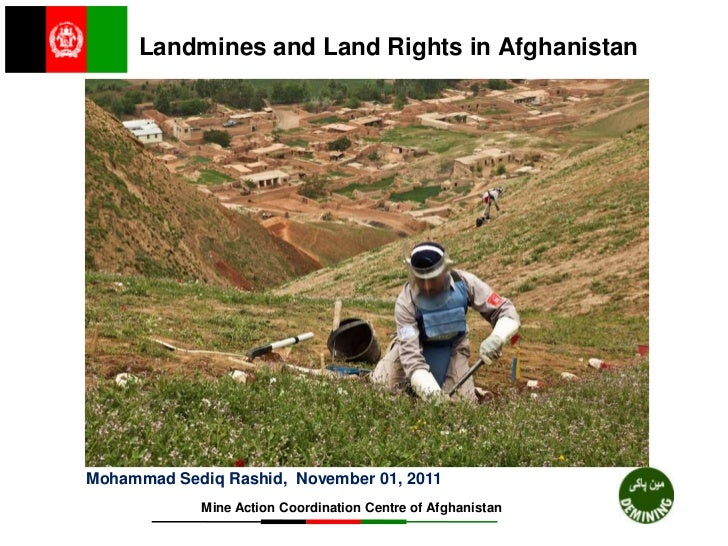 Landmines and Land Rights in AfghanistanMohammad Sediq Rashid, November 01, 2011            Mine Action Coordination Centr...