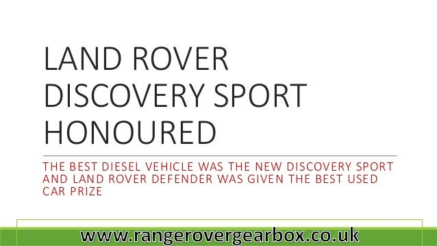 LAND ROVER DISCOVERY SPORT HONOURED THE BEST DIESEL VEHICLE WAS THE NEW DISCOVERY SPORT AND LAND ROVER DEFENDER WAS GIVEN ...