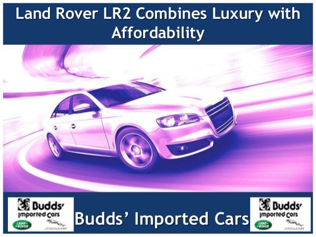 Land Rover LR2 Combines Luxury with Affordability  Budds' Imported Cars