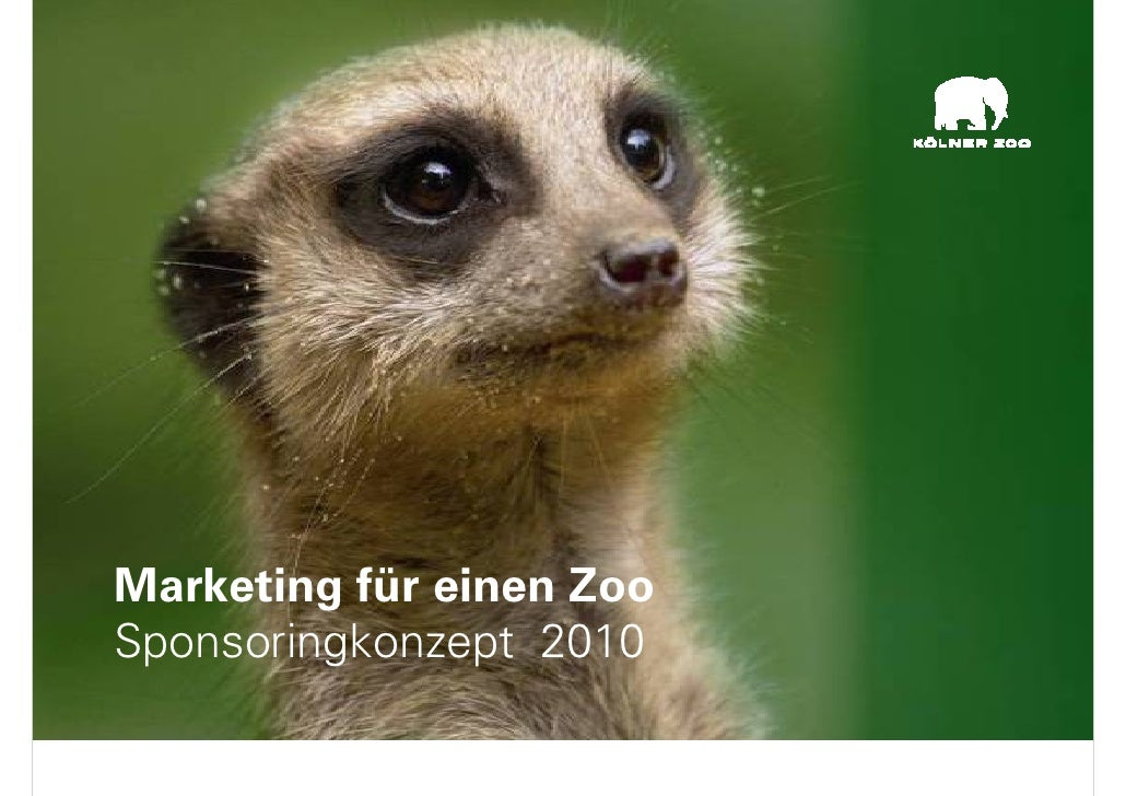 Marketing für einen Zoo Sponsoringkonzept 2010                            1