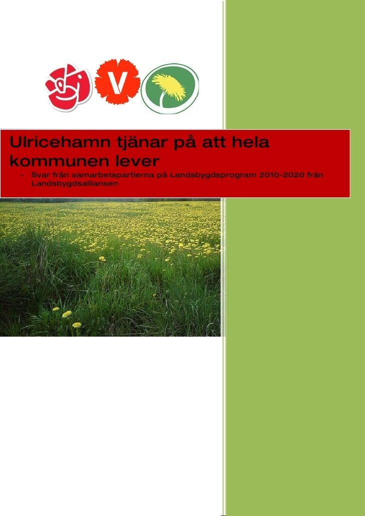 Ulricehamn tjänar på att hela kommunen lever  -   Svar från samarbetspartierna på Landsbygdsprogram 2010-2020 från      La...