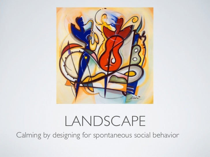 LANDSCAPECalming by designing for spontaneous social behavior