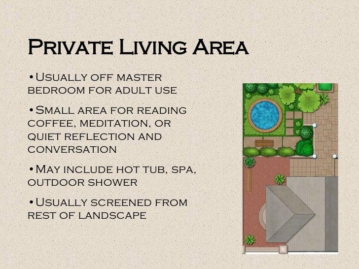 Private Living Area <ul><li>Usually off master bedroom for adult use </li></ul><ul><li>Small area for reading coffee, medi...