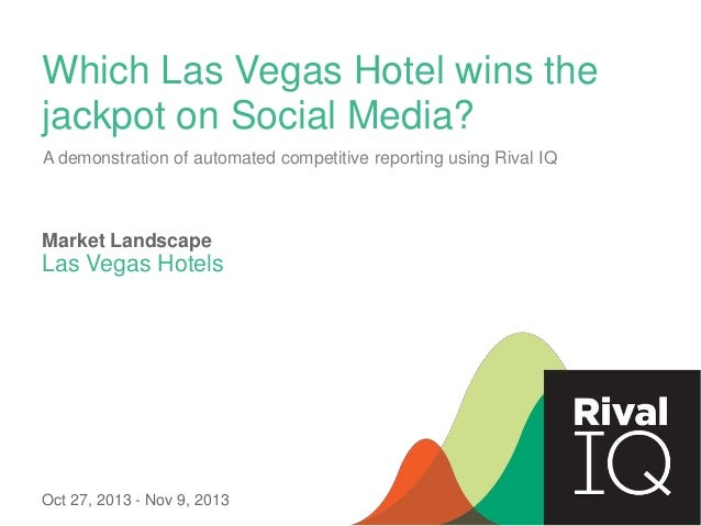 Which Las Vegas Hotel wins the jackpot on Social Media? A demonstration of automated competitive reporting using Rival IQ ...