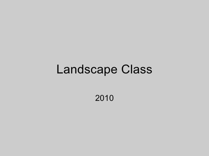 Landscape Class 2010
