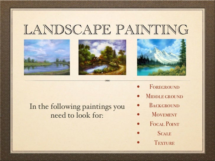 LANDSCAPE PAINTING                                 • Foreground                                 • Middle groundIn the foll...