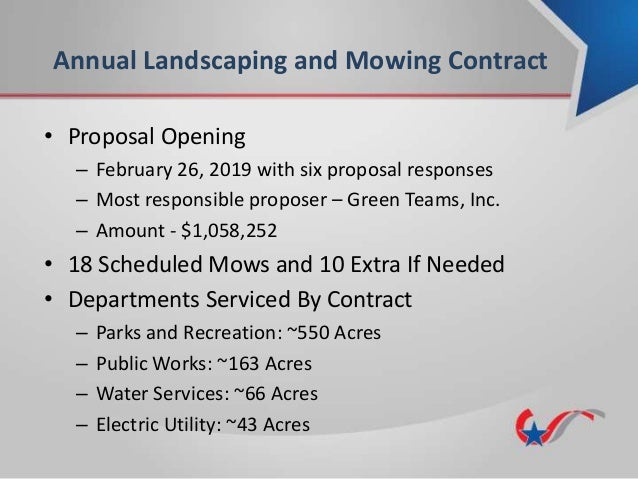 Annual Landscaping and Mowing Contract • Proposal Opening – February 26, 2019 with six proposal responses – Most responsib...
