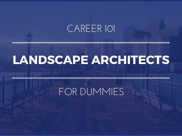 LANDSCAPE ARCHITECTS CAREER 101 FOR DUMMIES