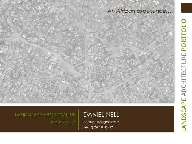 LANDSCAPE ARCHITECTURE  DANIEL NELL  PORTFOLIO  danielnell15@gmail.com +44 (0) 74 557 99427  LANDSCAPE ARCHITECTURE PORTFO...