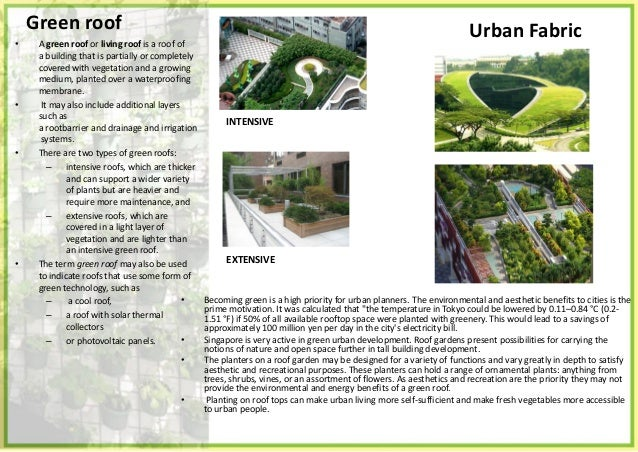 • In an accessible rooftop garden, space becomes available for localized small-scale urban agriculture, a source of local ...