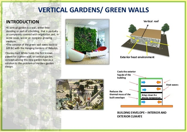 • The larger green walls concept has been utilized with innovative hydroponics [a method of growing plants using mineral n...