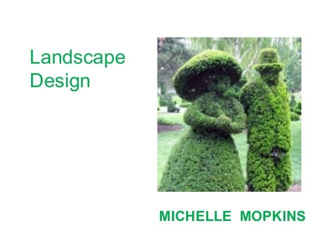 MICHELLE MOPKINS Landscape Design