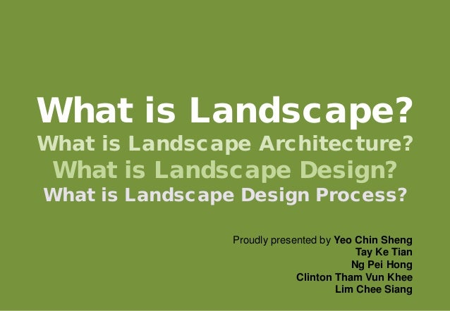 What is Landscape? What is Landscape Architecture? What is Landscape Design? What is Landscape Design Process? Proudly pre...