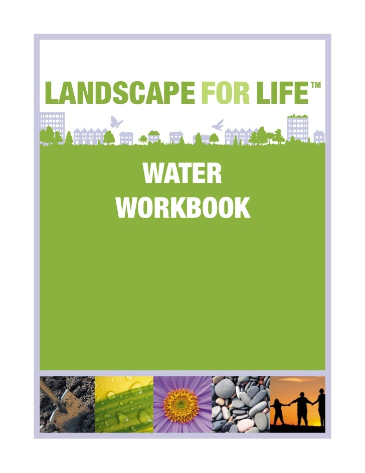 LANDSCAPE FOR LIFE                     TM     WATER    WORKBOOK