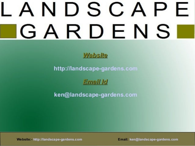 Website                     http://landscape-gardens.com                                         Email Id                 ...