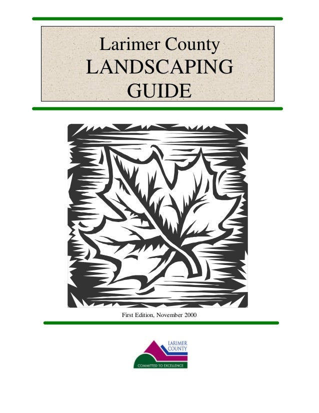 Larimer CountyLANDSCAPING   GUIDE   First Edition, November 2000