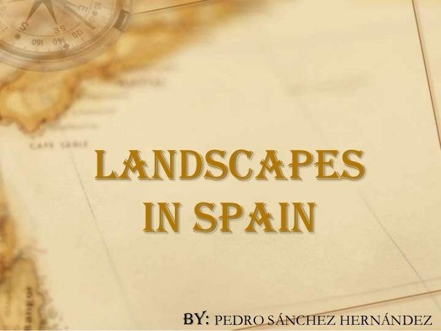 LandscapeS in Spain BY: PEDRO SÁNCHEZ HERNÁNDEZ