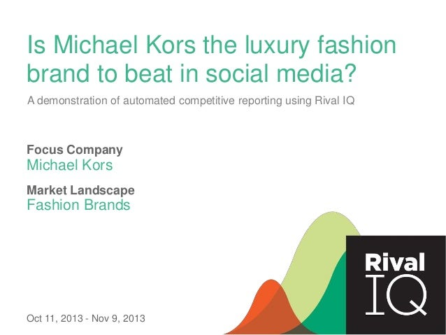 Is Michael Kors the luxury fashion brand to beat in social media? A demonstration of automated competitive reporting using...