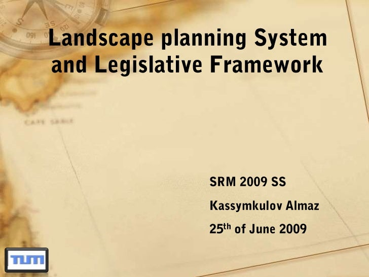 Landscape planning System and Legislative Framework<br />SRM 2009 SS<br />KassymkulovAlmaz<br />25th of June 2009<br />