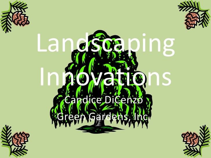 LandscapingInnovations  Candice DiCenzo Green Gardens, Inc.