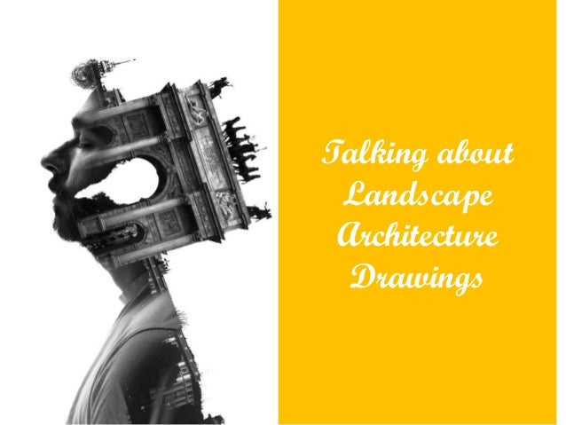 Talking about Landscape Architecture Drawings