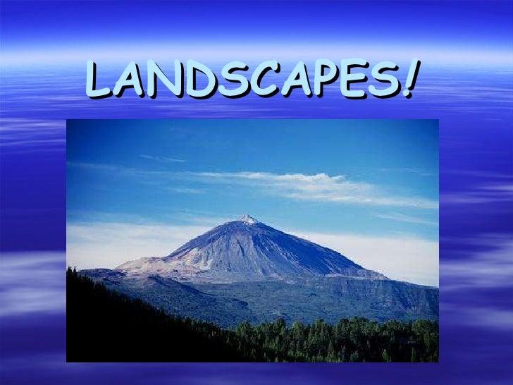 LANDSCAPES !