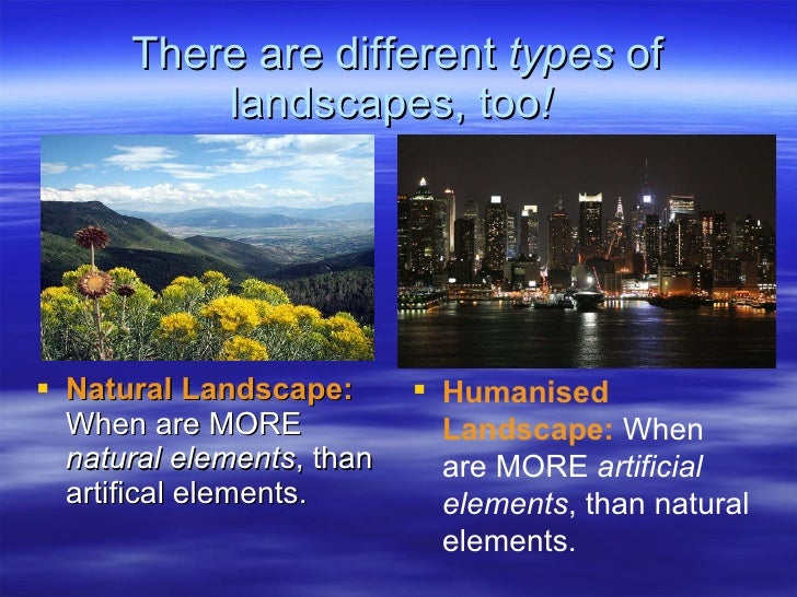 6. There are different types of landscapes ... - Landscapes