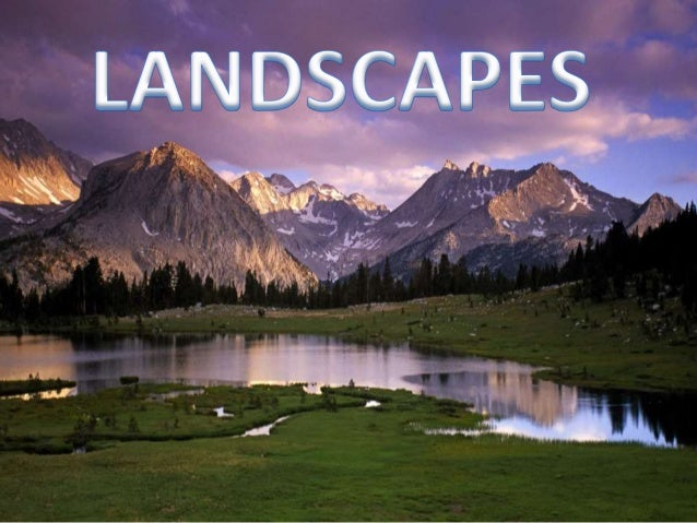 A landscape is everything we can see in an area. There are many different land forms in a landscape.. They can be: High or...