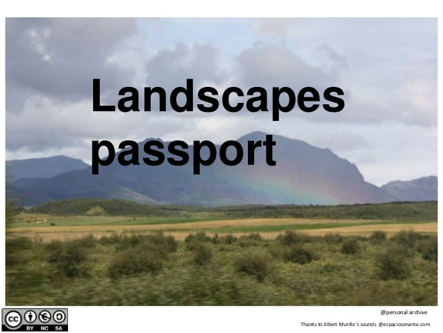 Landscapes passport @personal archive Thanks to Albert Murillo's sounds @espaciosonante.com