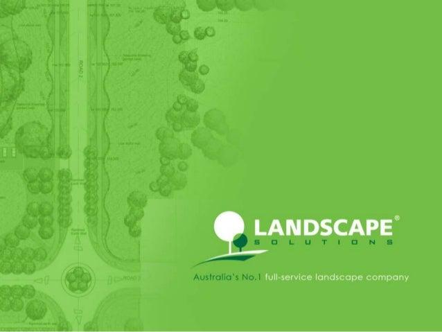 Landscape SolutionsEstablished: 1993Offices: Sydney, Brisbane, Canberra,Melbourne, GladstoneCurrent turnover: $50,000,000....