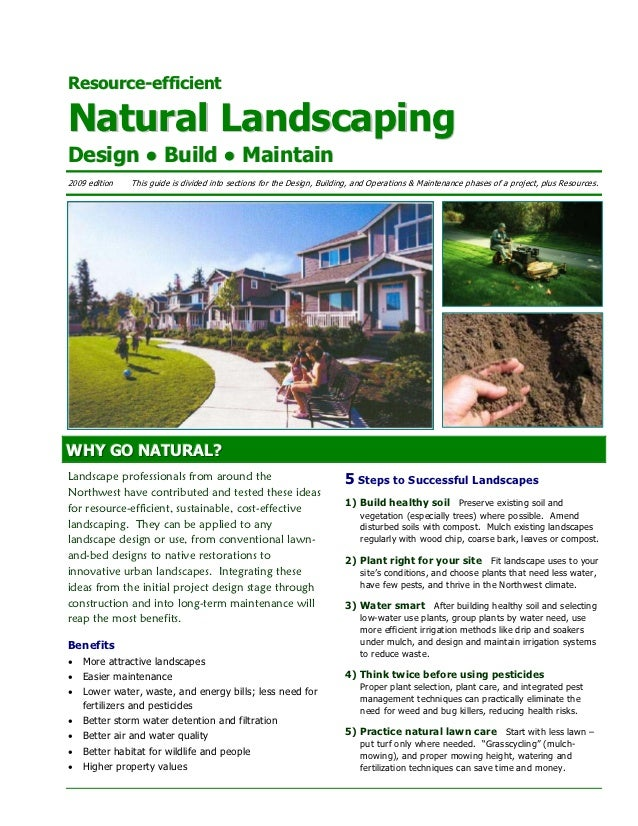 Resource-efficientNatural LandscapingDesign ● Build ● Maintain2009 edition   This guide is divided into sections for the D...