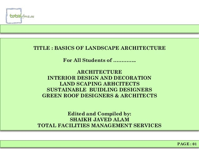 TITLE : BASICS OF LANDSCAPE ARCHITECTURE         For All Students of …………..            ARCHITECTURE   INTERIOR DESIGN AND ...