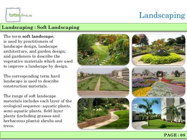PAGE : 07; 8. LandscapingLandscaping : Soft LandscapingThe Term Soft  Landscape;is Used By Practitioners Oflandscape Design ...